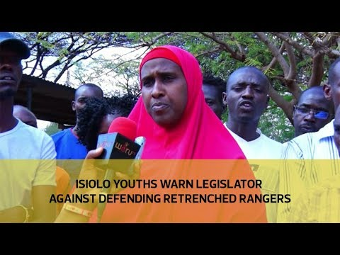Isiolo youths warn legislator against defending retrenched rangers