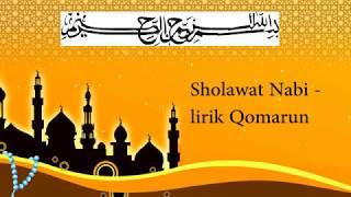Sholawat Nabi - Lirik qomarun