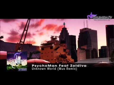 Psycho Man Feat Zoidiva - Unknown World (Mus Remix)