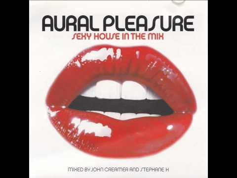 Aural Pleasure: Sexy House In The Mix