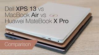 Dell XPS 13 vs MacBook Air vs Huawei MateBook X Pro comparison review