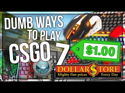DUMB WAYS TO PLAY CSGO 7: DOLLAR STORE EDITION