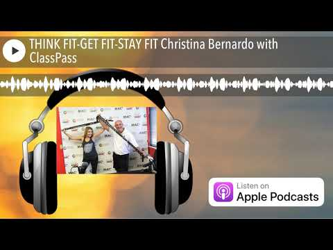 THINK FIT-GET FIT-STAY FIT Christina Bernardo with ClassPass