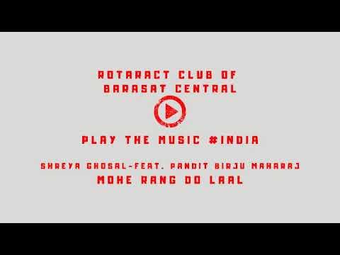 Shreya Ghosal - Mohe Rang Do Laal (feat. Pandit Birju Maharaj) - Rotaract Play The Music - #India