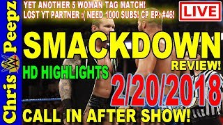 🔵 WWE SMACKDOWN LIVE 2/20/2018 FULL SHOW REVIEW! HD Highlights Results Reactions! Brand Split News!
