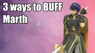 3 Ways To Buff Marth ! He Needs These Buffs [ Super Smash Bros Ultimate ]