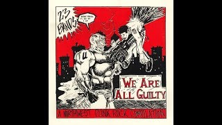 Various - We Are All Guilty: A Northwest Punk Rock Compilation - 1995 - (Full Album)