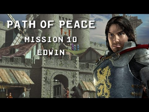 Stronghold 2 HD | The Path of Peace | Mission 10: Edwin |