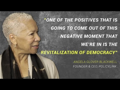 """Angela Glover Blackwell: """"We are seeing a revitalization of democracy."""""""