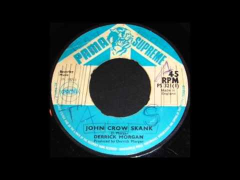 Derrick Morgan - John Crow Skank - 7'