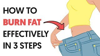 3 Easy Steps on How to Burn Fat Effectively