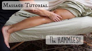 Massage Tutorial: THE HAMMIES!!