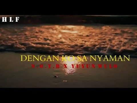 Dengan Ko Sa Nyaman_Official Video Liric HLF