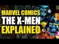 Comics Explained: The X-Men [Remastered]