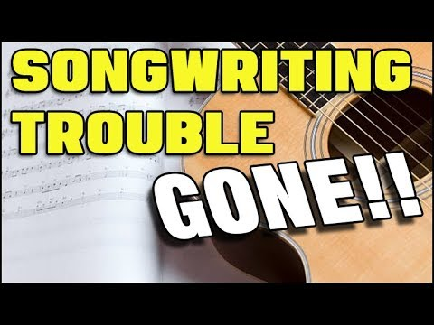 Why You Have Trouble Writing Songs (PROBLEM GONE)
