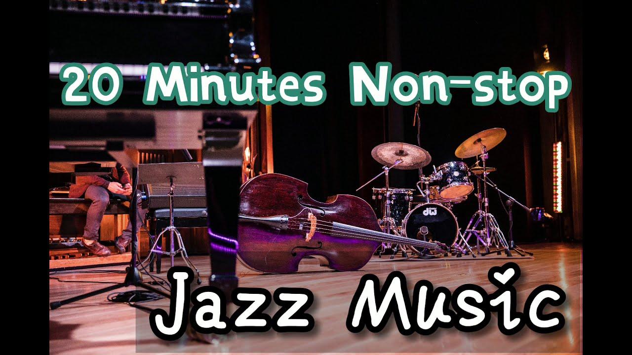 Jazz Music 20 Minutes Non Stop Youtube