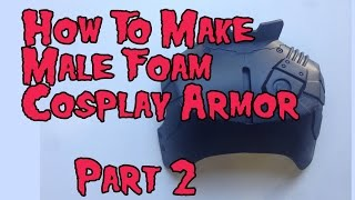 How to Make Male Foam Cosplay Armor, Tutorial Part 2