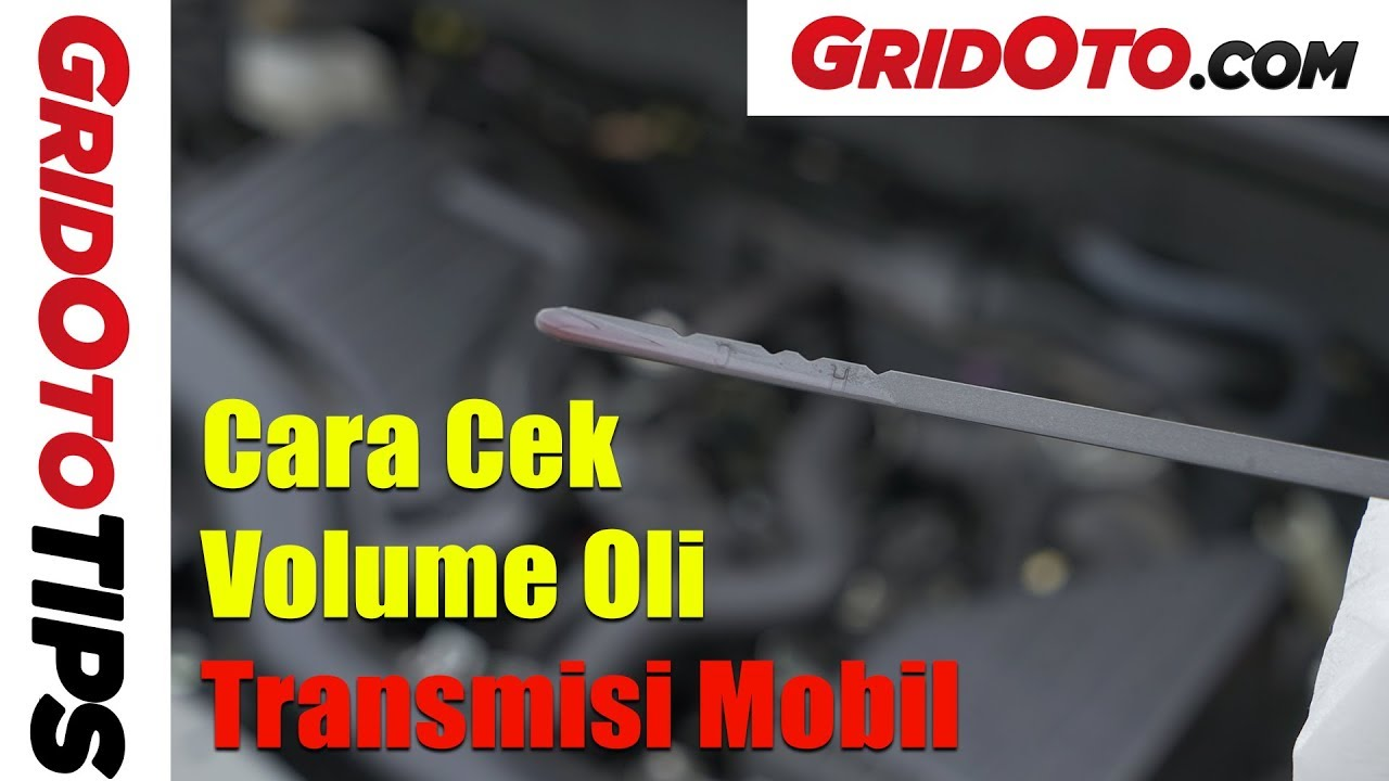 Oli Matic Grand New Avanza Harga Innova Venturer 2017 Cara Cek Volume Transmisi Mobil How To Gridoto Tips Youtube