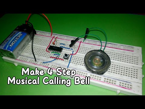 How To Make 4 Steps Musical Calling Bell On Breadboard