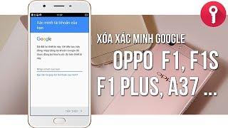 Hướng Dẫn Xóa Xác Minh Tài Khoản Google OPPO F1S, F1 Plus