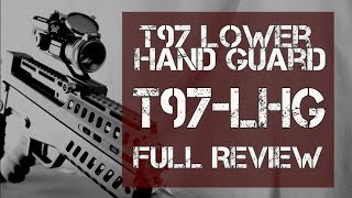 T97 LHG (Lower Hand Guard) - Full Review