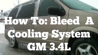 How to bleed air out of cooling system on a Pontiac Montana, GM 3.4L