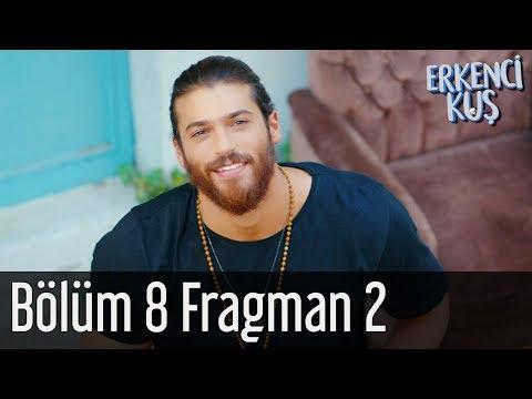 Erkenci Kuş 8. Bölüm 2. Fragman