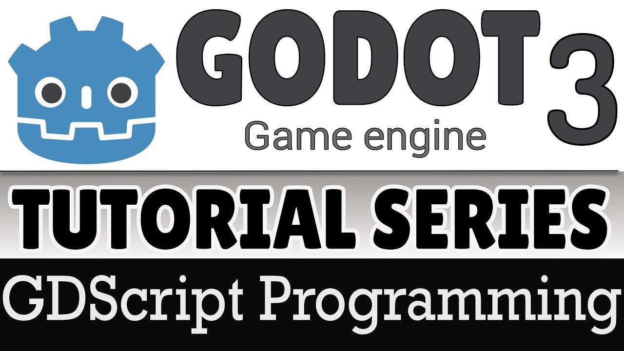 Godot 3 Tutorial–GDScript Programming 101