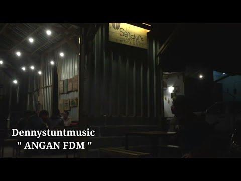 DENNYSTUNTMUSIC - ANGAN FDM | OFFICIAL VIDEO