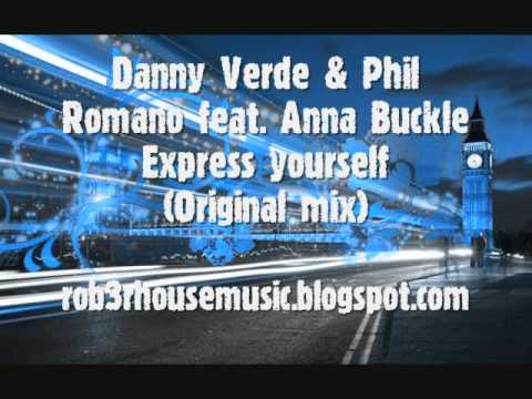 Danny Verde & Phil Romano ft.Anna Buckle - Express yourself (Original mix)  [RHM] videó letöltés