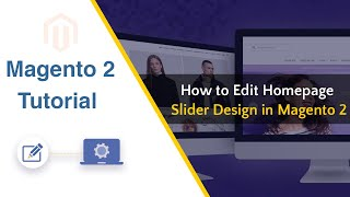 How to Edit Slider Design in Magento