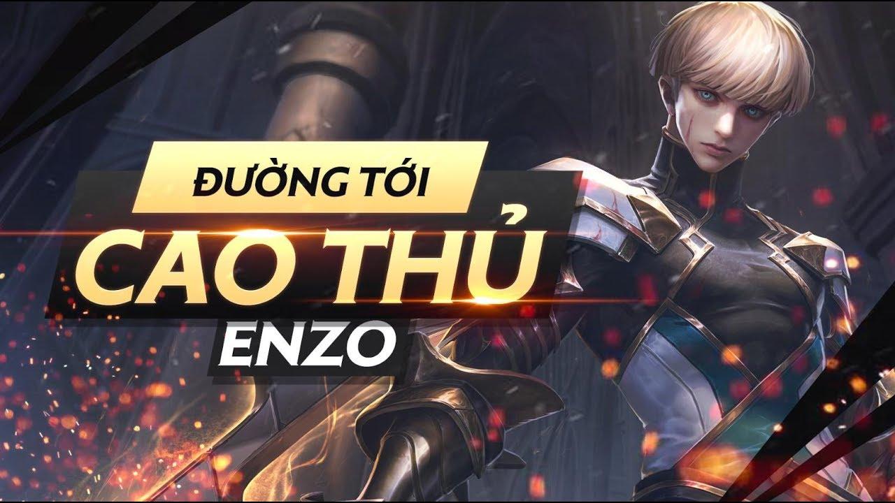 Hướng dẫn chơi Enzo – Đường tới cao thủ – Garena Liên Quân Mobile