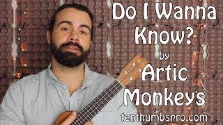 Do I Wanna Know? - Arctic Monkeys Ukulele Tutorial with tabs