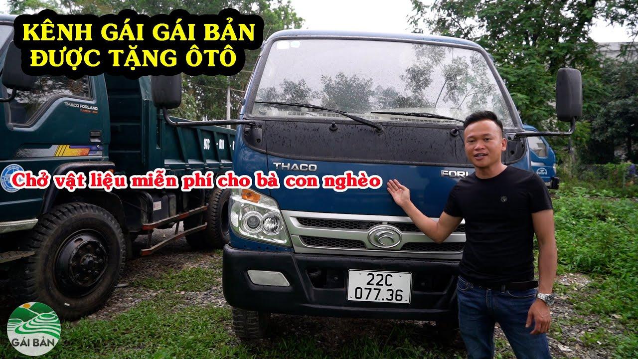 Kênh GÁI BẢN được tặng ô tô chở vật liệu miễn phí cho bà con nghèo vùng cao
