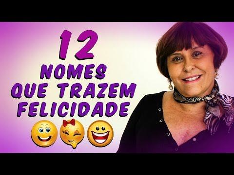 12 Nomes que Trazem Felicidade!!