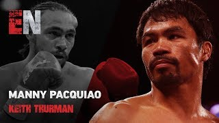 Manny Pacquiao Team Keeping It 100 Talk Keith Thurman EsNews Boxing