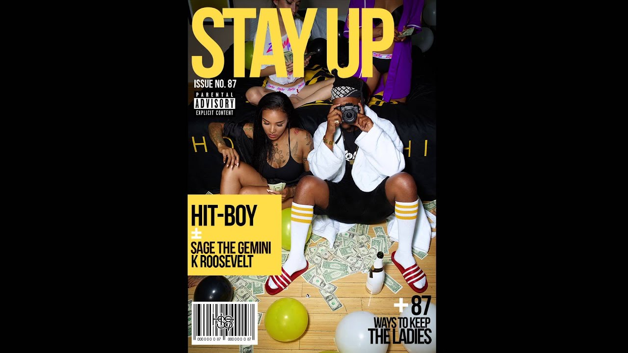"""Hit-Boy — """"Stay Up"""" feat. Sage the Gemini and K Roosevelt (Audio)"""
