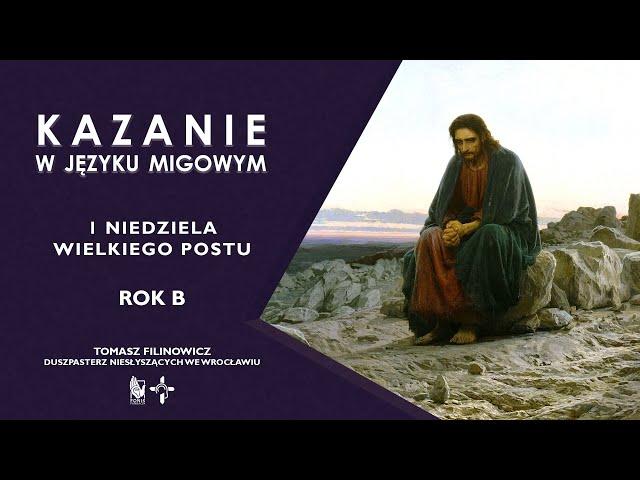 KAZANIE 1 niedziela Wielkiego Postu. Rok B