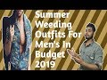 HOW TO DRESS UP FOR SUMMER WEDDING | IMPRESS any WOMAN at INDIAN | Men's Fashion Hub