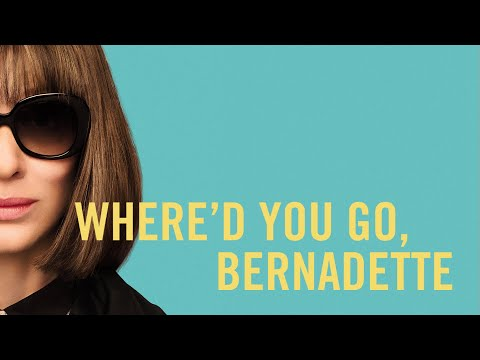WHERE'D YOU GO, BERNADETTE | Official Trailer 2