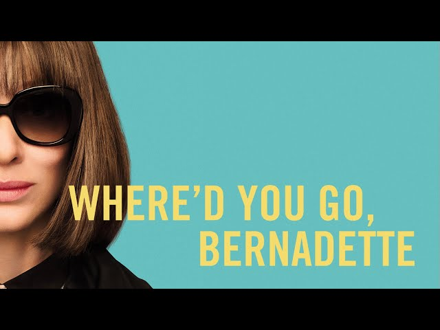 WHERE'D YOU GO, BERNADETTE | Official Trailer 2