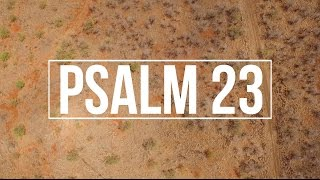 The Lord Is My Shepherd (Psalm 23 Drone Scripture Series)