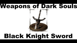Weapons of Dark Souls: Black Knight Sword