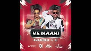 Download lagu VE MAAHI ANIL BHEEM X GI MP3