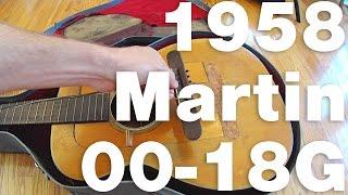 """1958 Martin 00-18G - """"Garage Sale Find"""""""