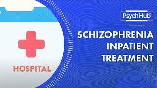 Schizophrenia Inpatient Treatment