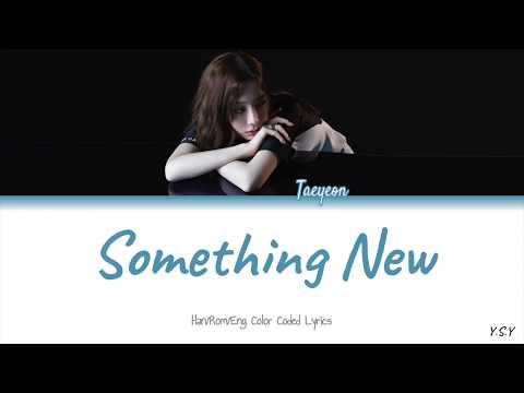 Free Download Taeyeon (태연) - Something New [han/rom/eng Lyrics] Mp3 dan Mp4
