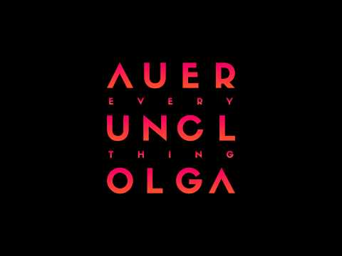 Auer feat Uncl and Olga - Everything