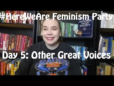 #HereWeAre Feminism Party! Day 5: Other Great Voices