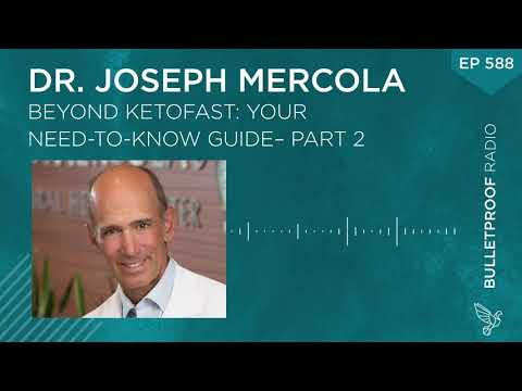 Beyond Ketofast: Your Need-to-Know Guide – Part 2 With Dr. Joseph Mercola #588